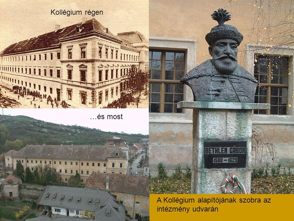 Kollégium régen …és most A Kollégium alapítójának szobra az intézmény udvarán
