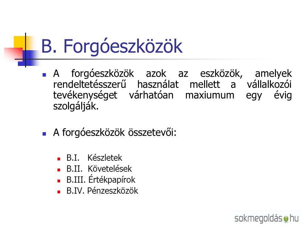 B. Forgóeszközök