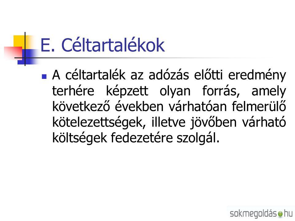 E. Céltartalékok