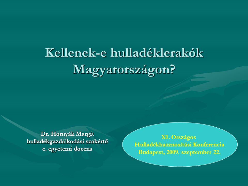 Kellenek-e hulladéklerakók Magyarországon