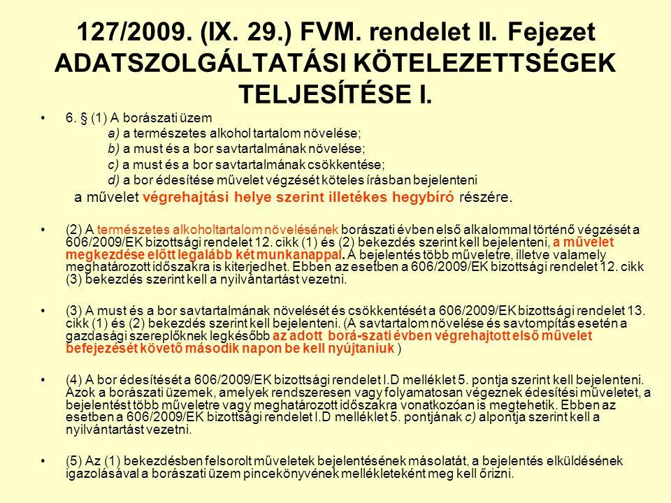 127/2009. (IX. 29.) FVM. rendelet II. Fejezet ADATSZOLGÁLTATÁSI KÖTELEZETTSÉGEK TELJESÍTÉSE I.
