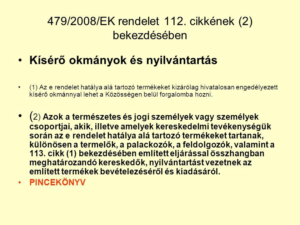 479/2008/EK rendelet 112. cikkének (2) bekezdésében