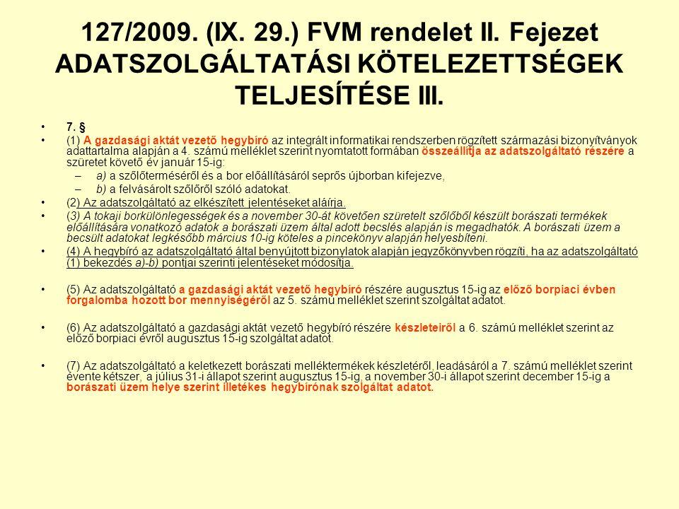 127/2009. (IX. 29.) FVM rendelet II. Fejezet ADATSZOLGÁLTATÁSI KÖTELEZETTSÉGEK TELJESÍTÉSE III.