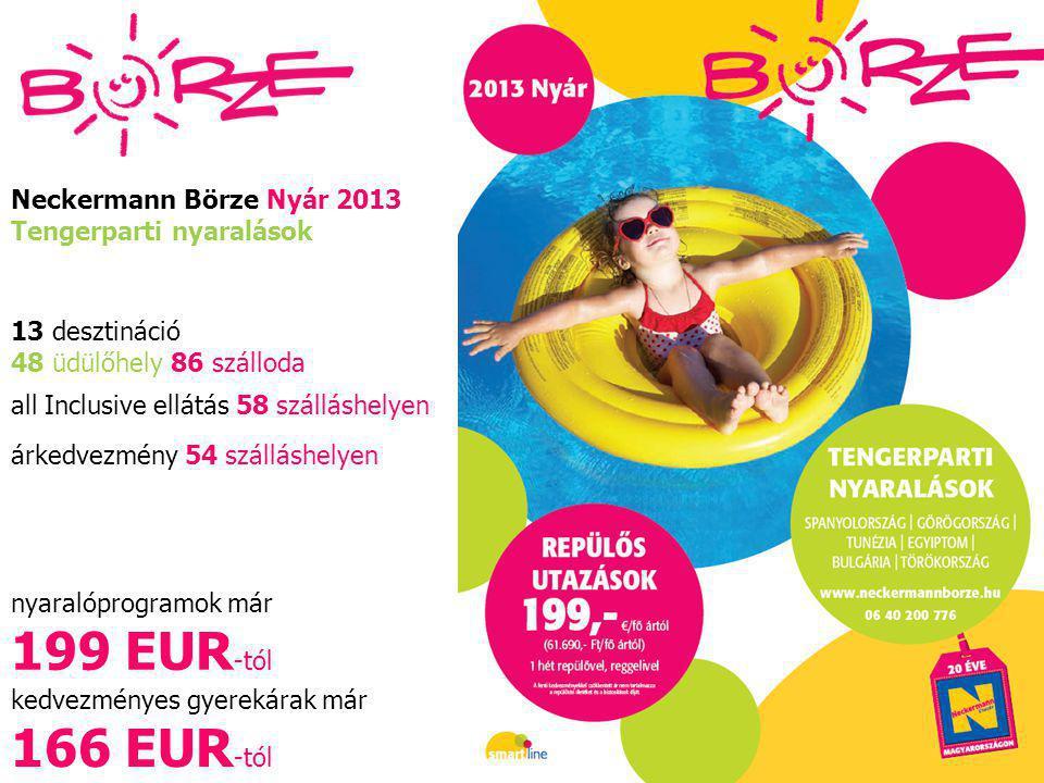 199 EUR-tól 166 EUR-tól Neckermann Börze Nyár 2013