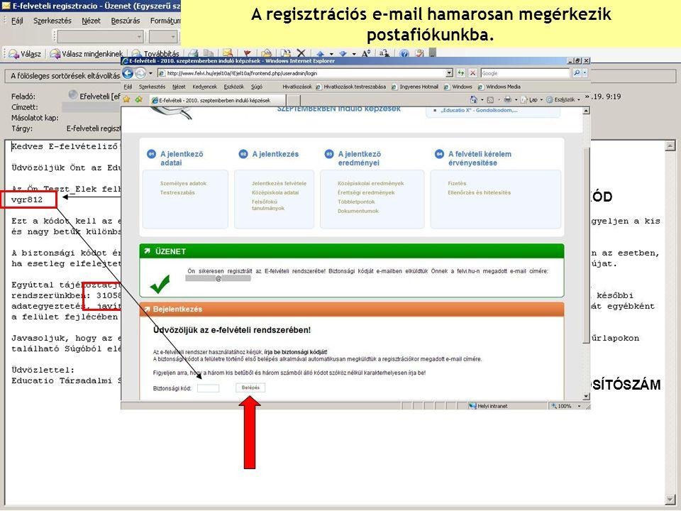 A regisztrációs e-mail hamarosan megérkezik postafiókunkba.