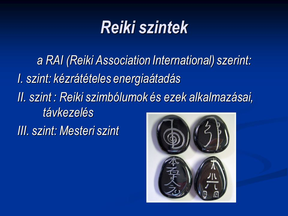 a RAI (Reiki Association International) szerint:
