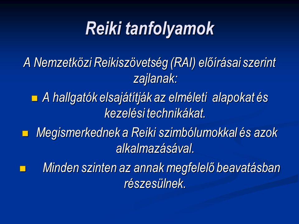 Reiki tanfolyamok A Nemzetközi Reikiszövetség (RAI) előírásai szerint zajlanak: