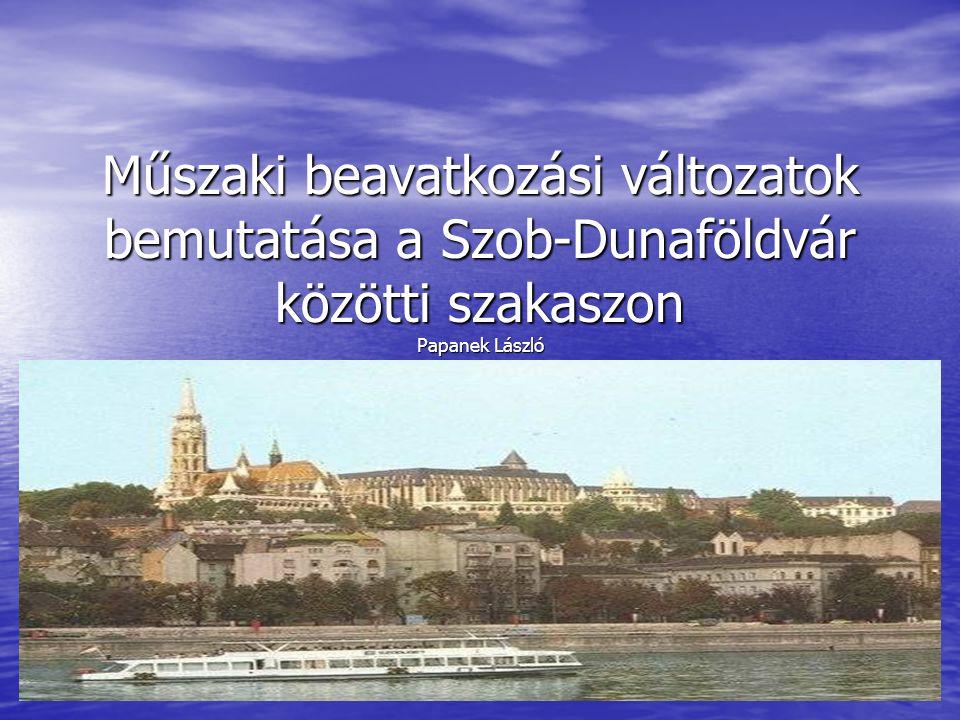 Műszaki beavatkozási változatok bemutatása a Szob-Dunaföldvár közötti szakaszon Papanek László