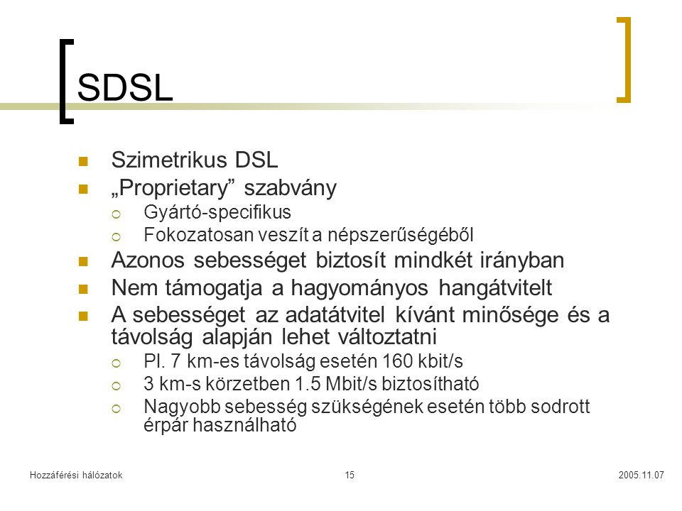 "SDSL Szimetrikus DSL ""Proprietary szabvány"