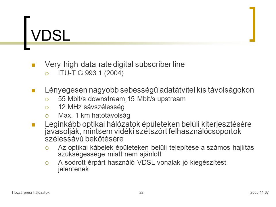 VDSL Very-high-data-rate digital subscriber line