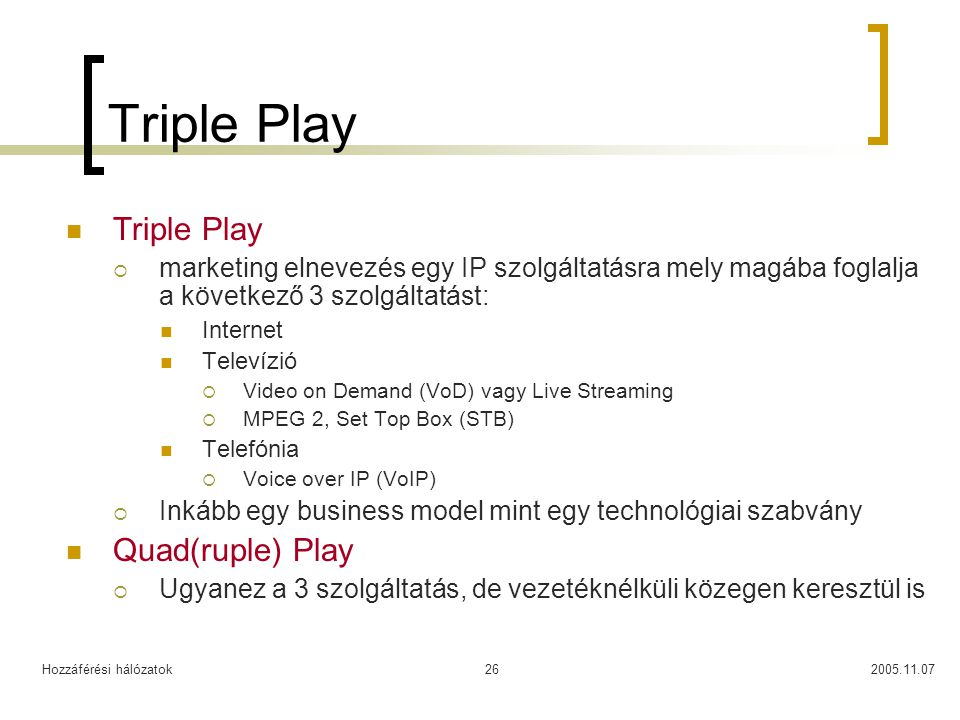 Triple Play Triple Play Quad(ruple) Play
