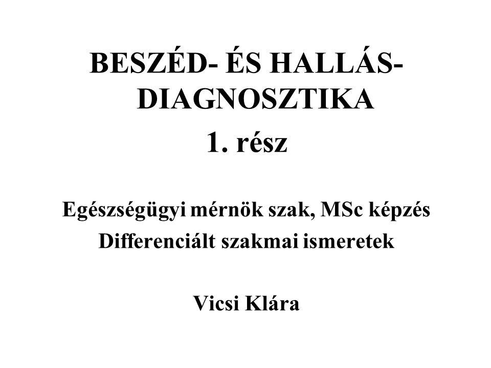BESZÉD- ÉS HALLÁS-DIAGNOSZTIKA