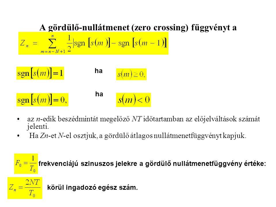 A gördülő-nullátmenet (zero crossing) függvényt a