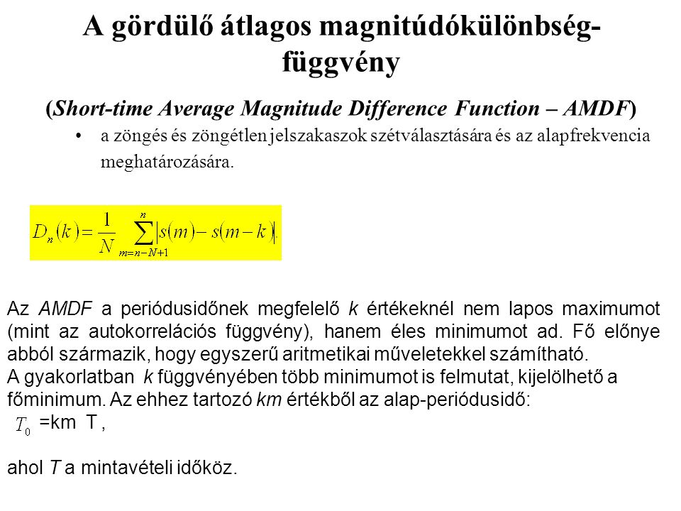 A gördülő átlagos magnitúdókülönbség-függvény (Short-time Average Magnitude Difference Function – AMDF)