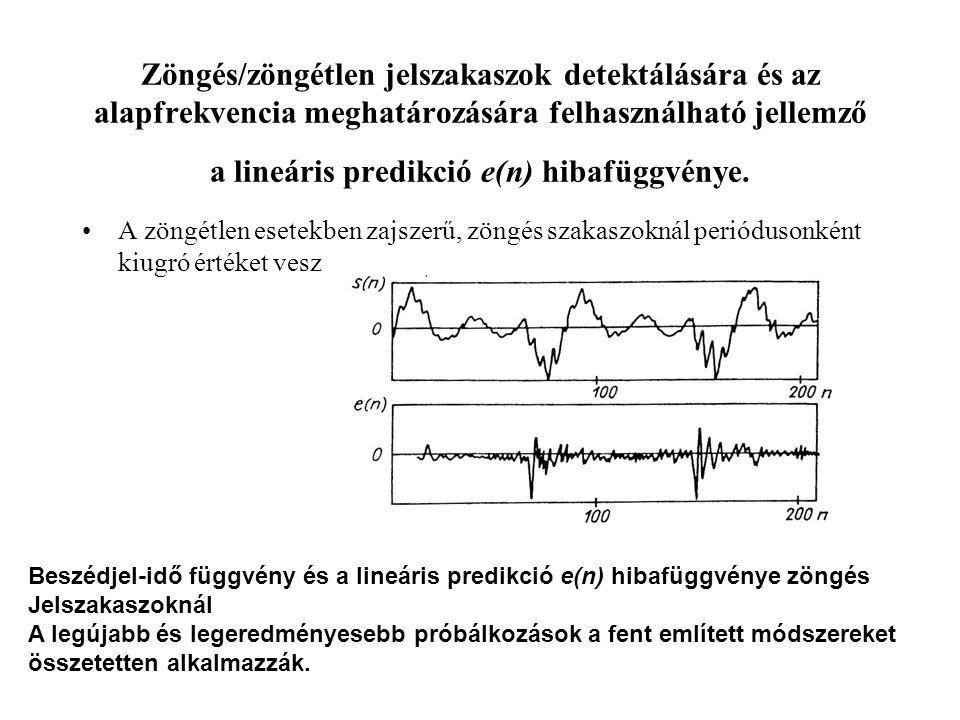 Zöngés/zöngétlen jelszakaszok detektálására és az alapfrekvencia meghatározására felhasználható jellemző a lineáris predikció e(n) hibafüggvénye.