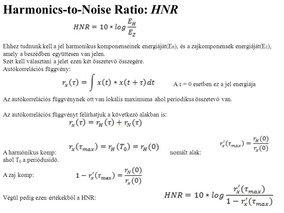 Harmonics-to-Noise Ratio: HNR