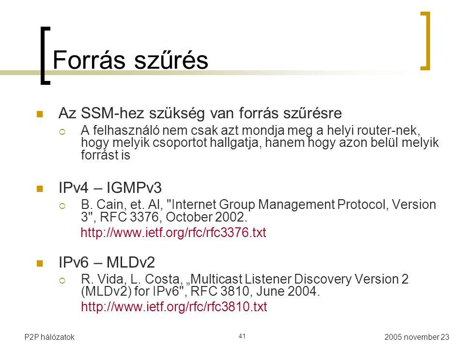 Forrás szűrés Az SSM-hez szükség van forrás szűrésre IPv4 – IGMPv3