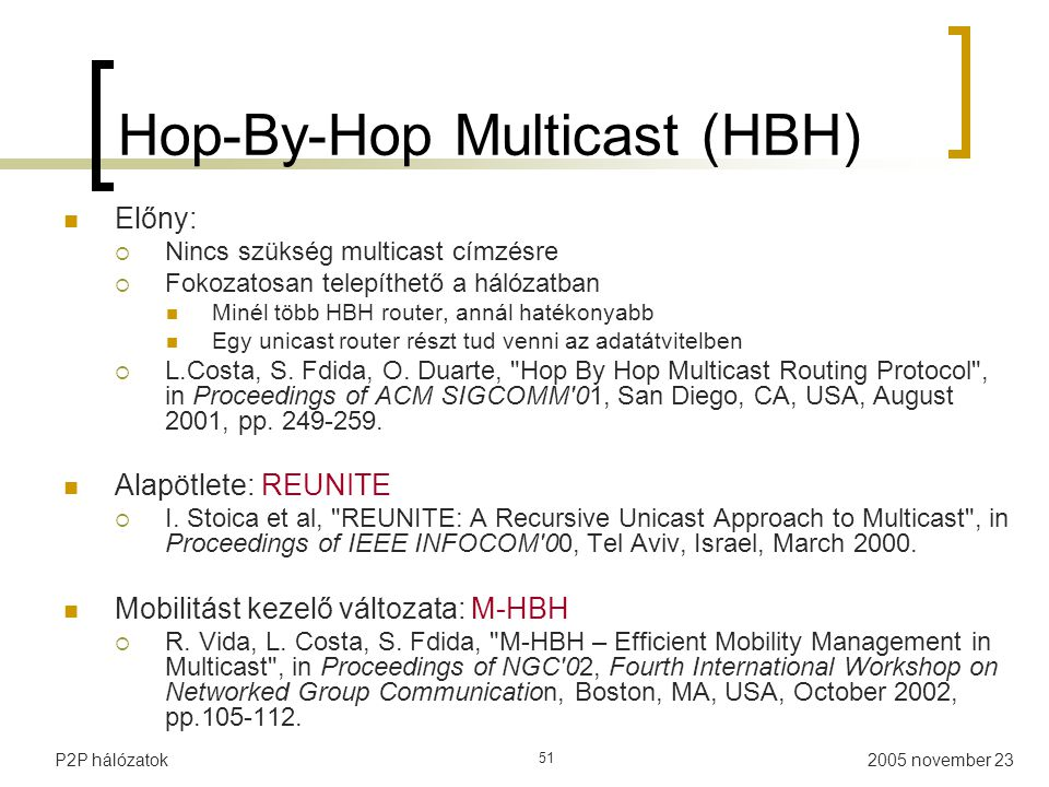 Hop-By-Hop Multicast (HBH)