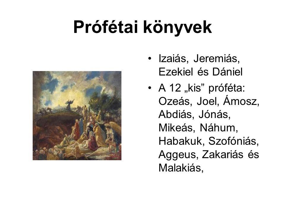 Prófétai könyvek Izaiás, Jeremiás, Ezekiel és Dániel