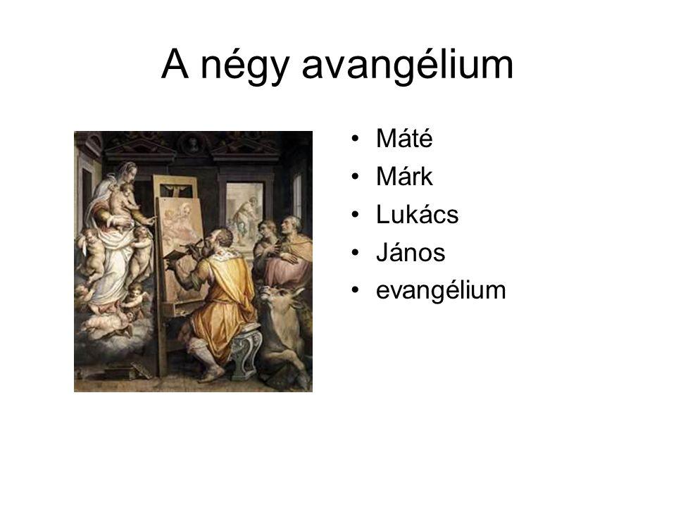 A négy avangélium Máté Márk Lukács János evangélium