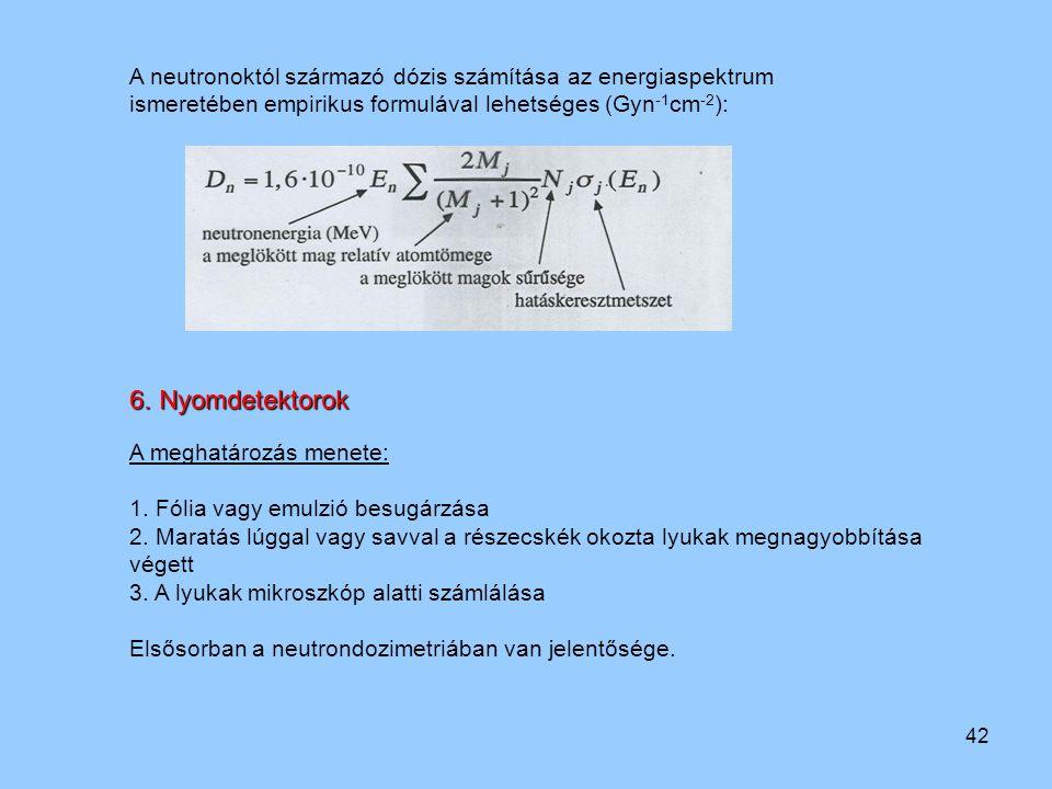 A neutronoktól származó dózis számítása az energiaspektrum ismeretében empirikus formulával lehetséges (Gyn-1cm-2):