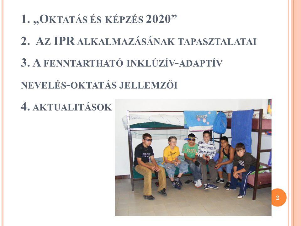 """1. """"Oktatás és képzés 2020 2. Az IPR alkalmazásának tapasztalatai 3"""