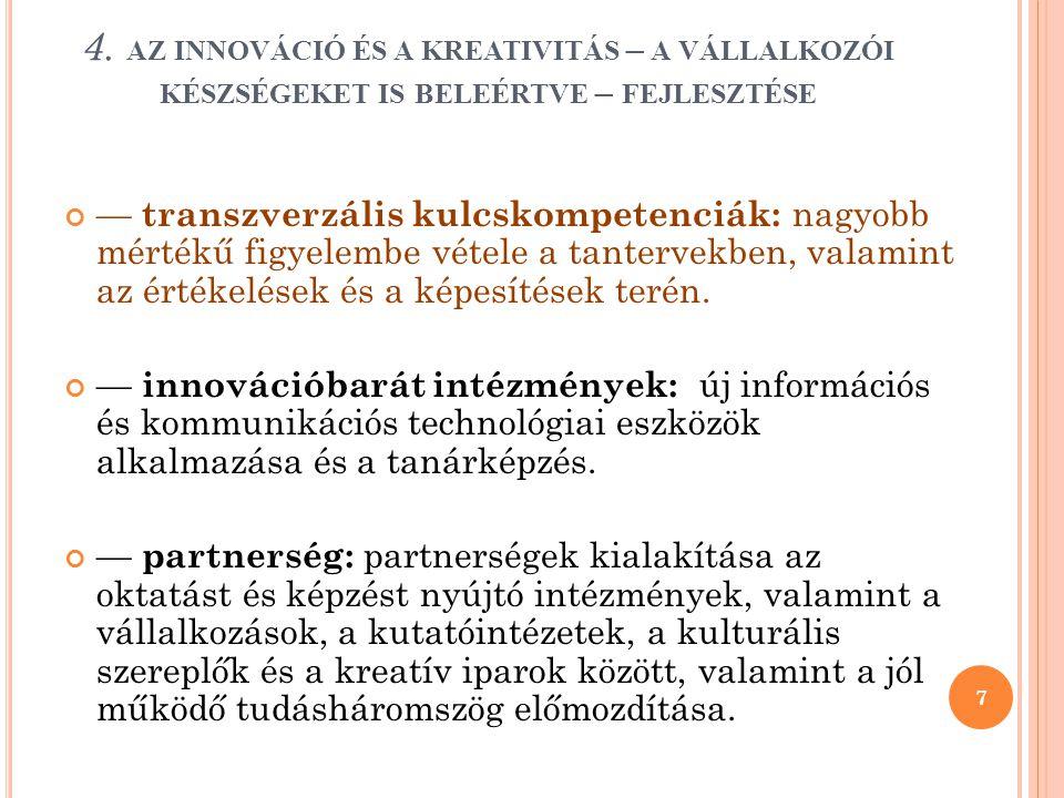 4. az innováció és a kreativitás – a vállalkozói készségeket is beleértve – fejlesztése