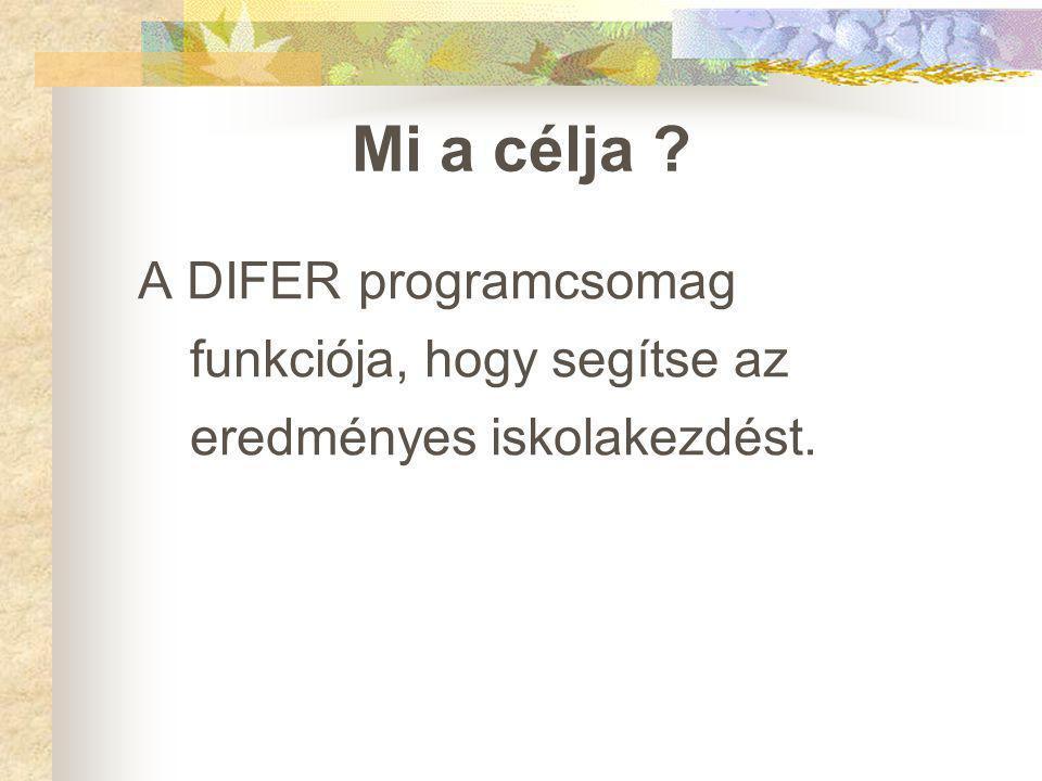 Mi a célja A DIFER programcsomag funkciója, hogy segítse az eredményes iskolakezdést.