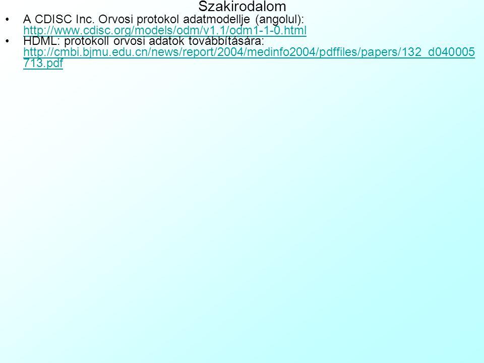 Szakirodalom A CDISC Inc. Orvosi protokol adatmodellje (angolul): http://www.cdisc.org/models/odm/v1.1/odm1-1-0.html.