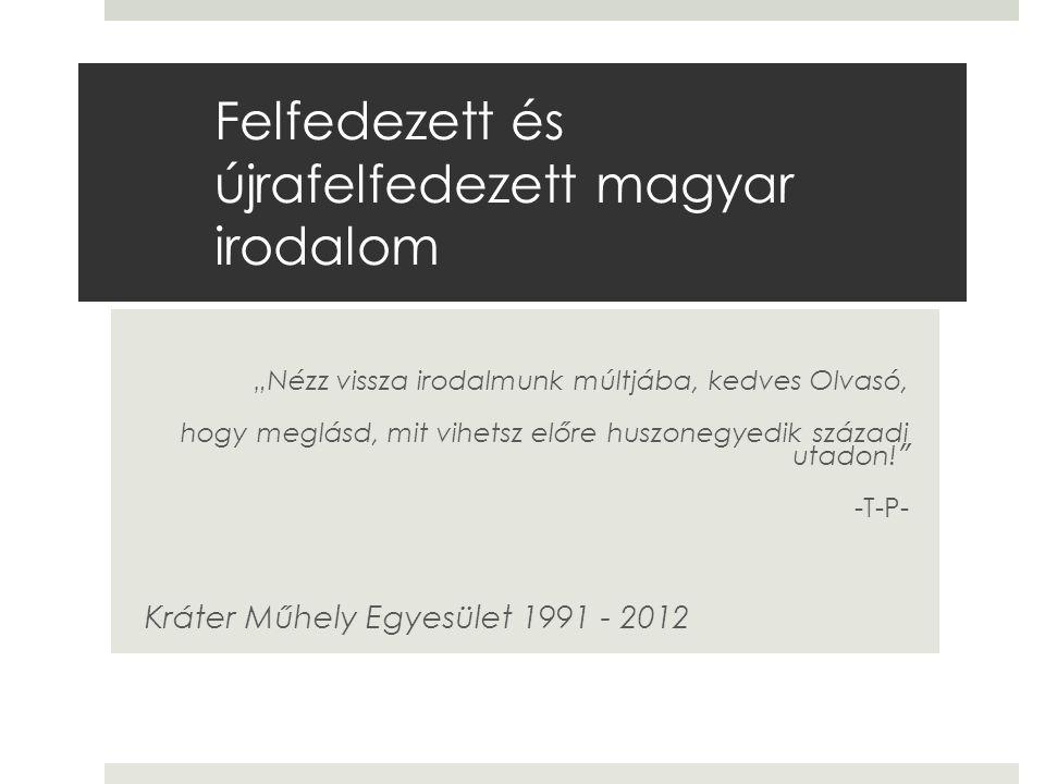 Felfedezett és újrafelfedezett magyar irodalom