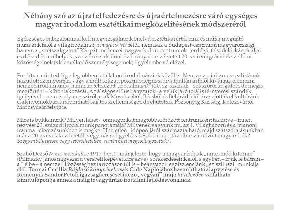 Néhány szó az újrafelfedezésre és újraértelmezésre váró egységes magyar irodalom esztétikai megközelítésének módszeréről