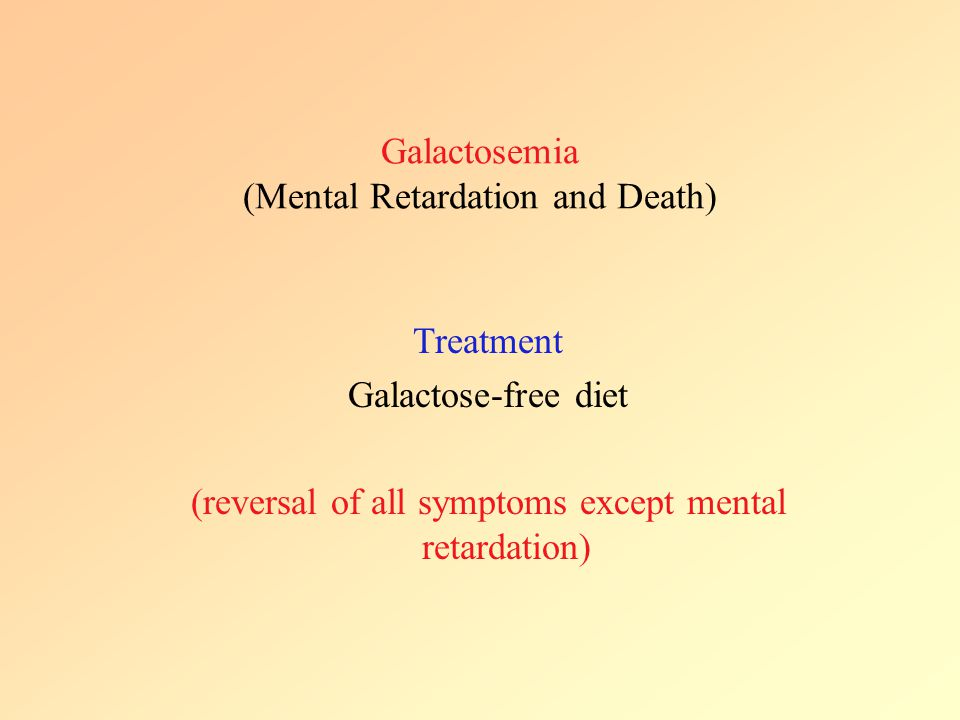 Galactosemia (Mental Retardation and Death)