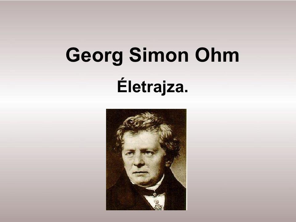 Georg Simon Ohm Életrajza.