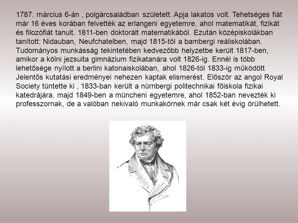 1787. március 6-án , polgárcsaládban született. Apja lakatos volt