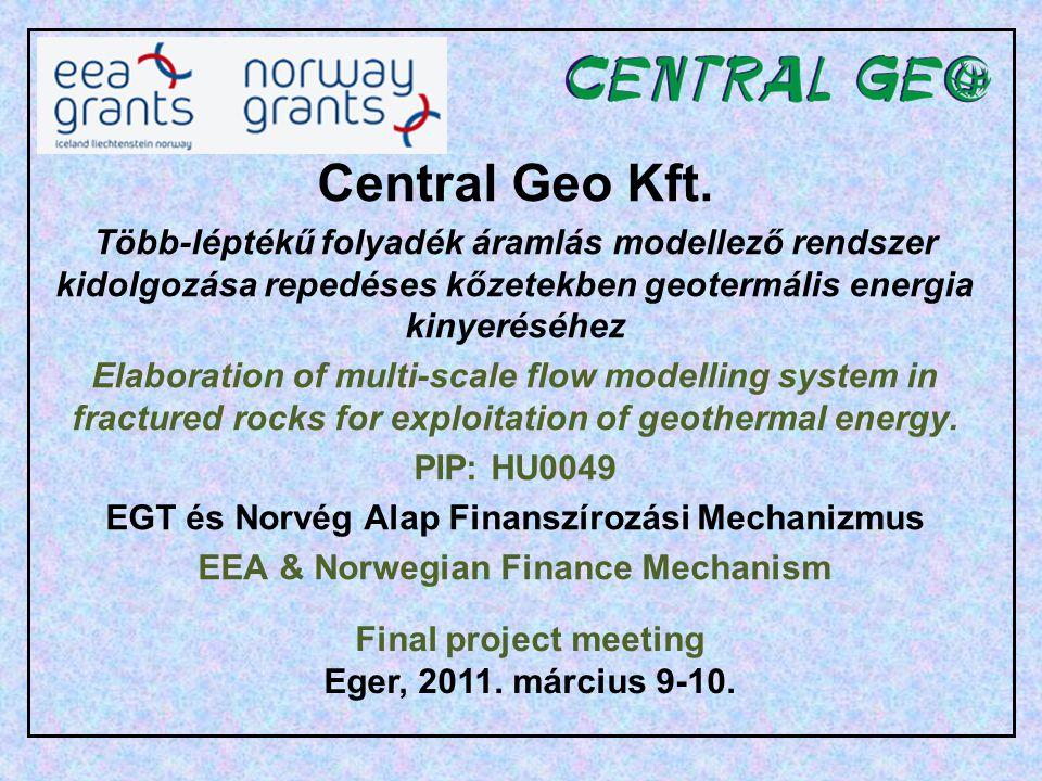 Central Geo Kft. Több-léptékű folyadék áramlás modellező rendszer kidolgozása repedéses kőzetekben geotermális energia kinyeréséhez.
