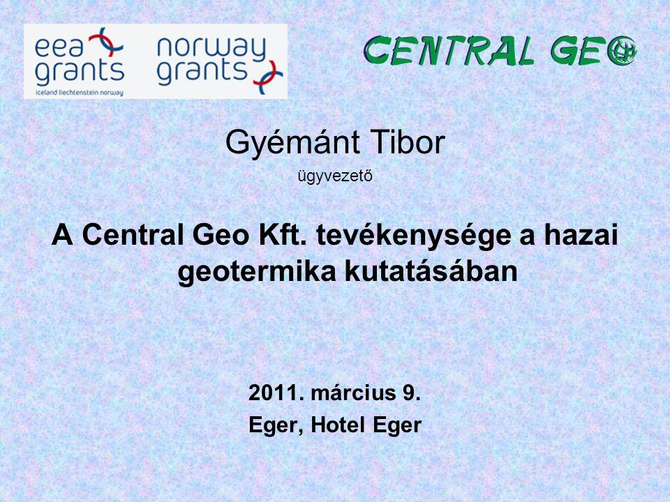 A Central Geo Kft. tevékenysége a hazai geotermika kutatásában
