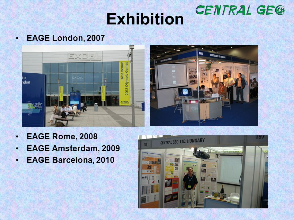 Exhibition EAGE London, 2007 EAGE Rome, 2008 EAGE Amsterdam, 2009