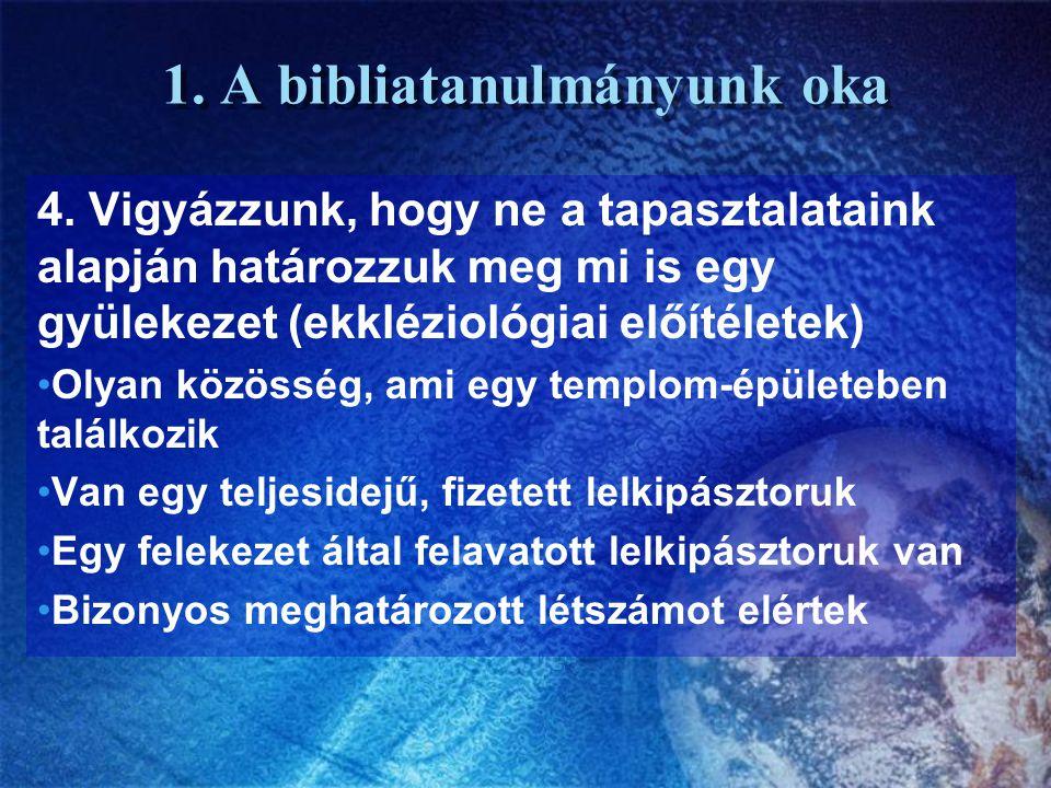 1. A bibliatanulmányunk oka