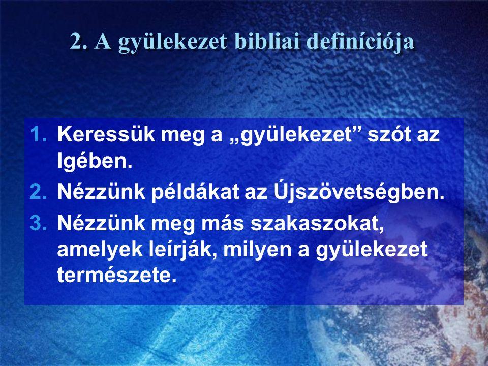 2. A gyülekezet bibliai definíciója