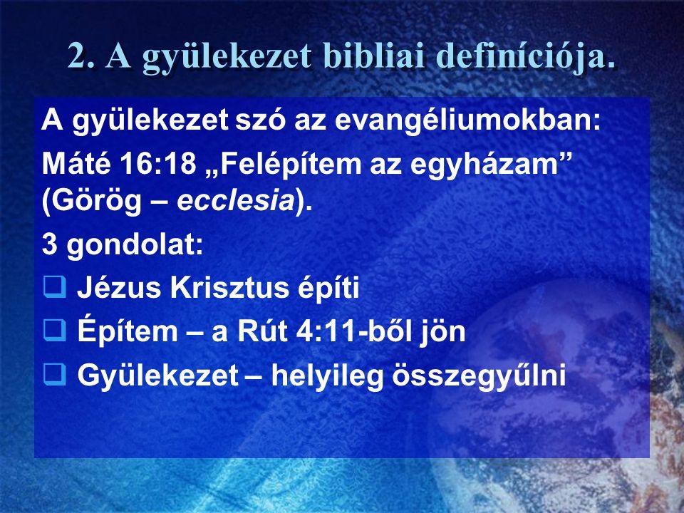 2. A gyülekezet bibliai definíciója.