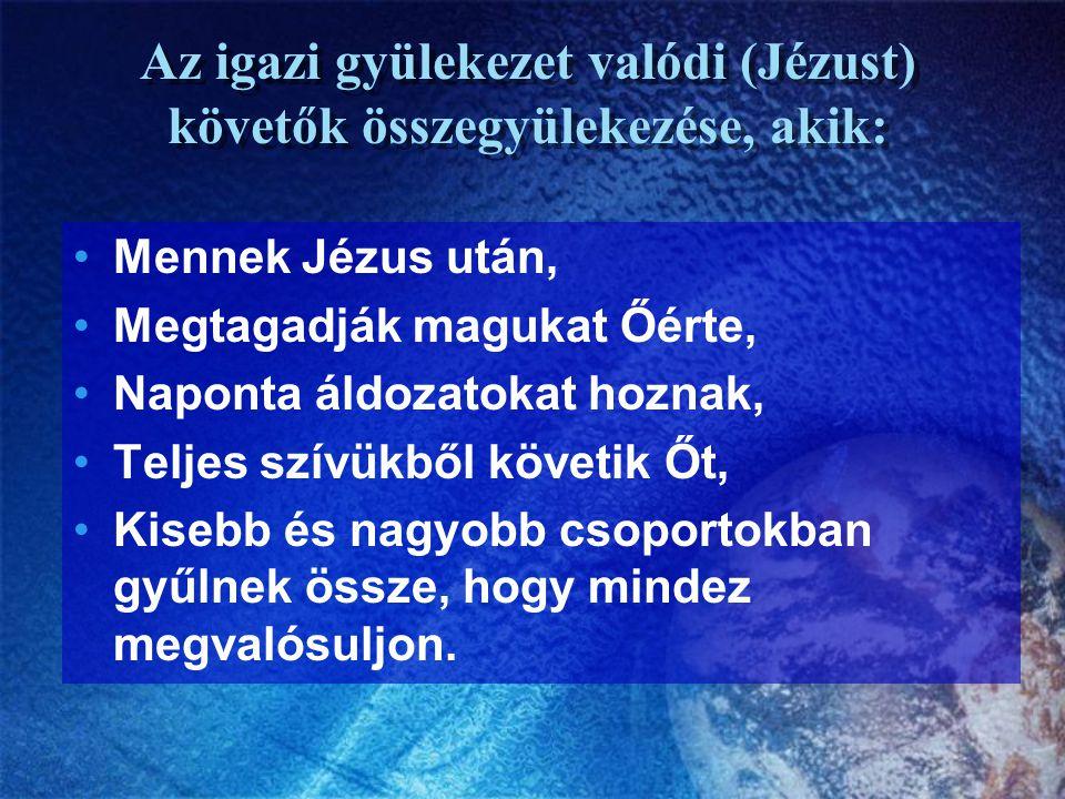 Az igazi gyülekezet valódi (Jézust) követők összegyülekezése, akik: