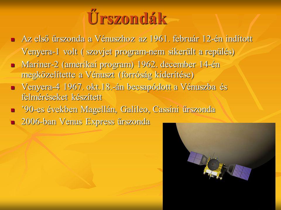 Űrszondák Az első űrszonda a Vénuszhoz az 1961. február 12-én indított Venyera-1 volt ( szovjet program-nem sikerült a repülés)