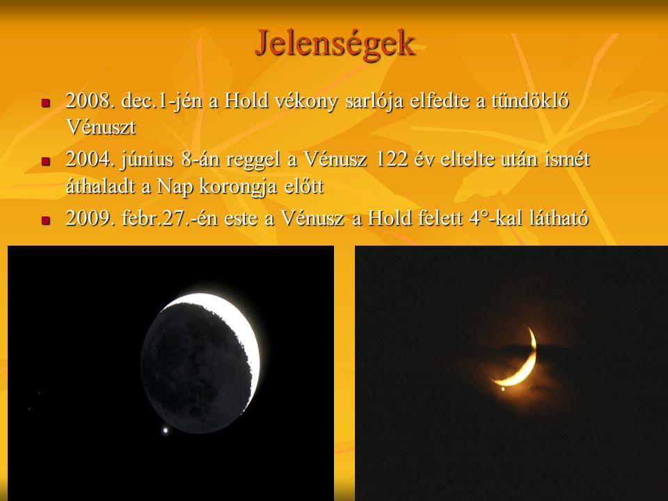 Jelenségek 2008. dec.1-jén a Hold vékony sarlója elfedte a tündöklő Vénuszt.