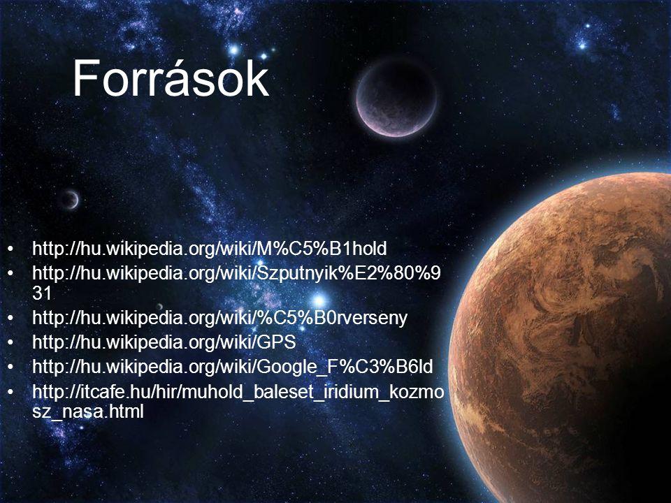 Források http://hu.wikipedia.org/wiki/M%C5%B1hold