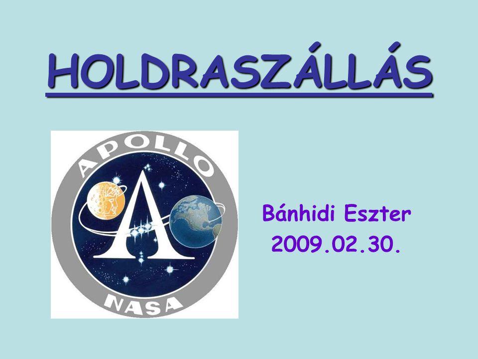 HOLDRASZÁLLÁS Bánhidi Eszter 2009.02.30.