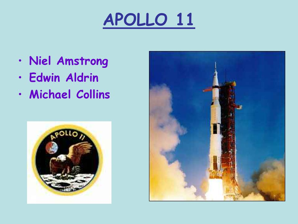 APOLLO 11 Niel Amstrong Edwin Aldrin Michael Collins