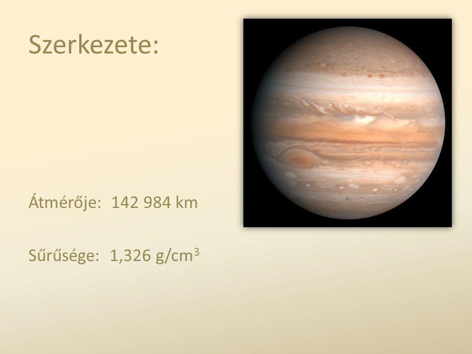 Szerkezete: Átmérője: 142 984 km Sűrűsége: 1,326 g/cm3