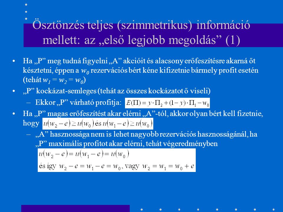 """Ösztönzés teljes (szimmetrikus) információ mellett: az """"első legjobb megoldás (1)"""