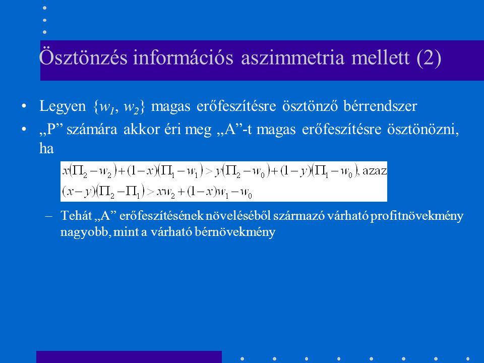Ösztönzés információs aszimmetria mellett (2)