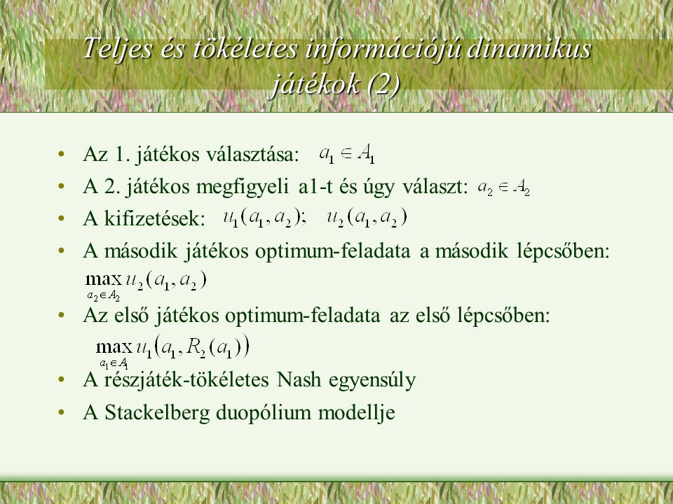 Teljes és tökéletes információjú dinamikus játékok (2)